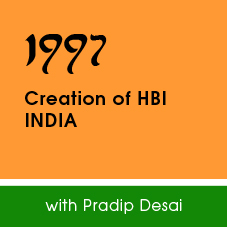 1997 Creation of HBI INDIA